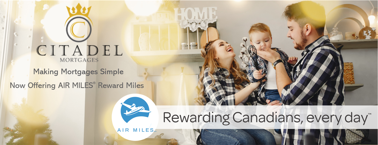 Citadel Mortgages - AIR MILES REWARD MILES - Contact Citadel Mortgages - FAQ Mortgage Questions - Home Equity Loan - Home Equity Loans - Special Mortgage Offers - Switch Your Mortgage - Best Mortgage Rates - FAQ Mortgage Questions - Home Equity Loan - Switch Your Mortgage - Private Mortgage